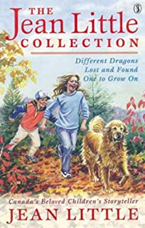The Jean Little Collection: Different Dragons;Lost and Found;One to Grow On