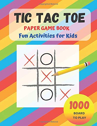 Tic Tac Toe Paper Game Book Fun Activities for Kids 1000 Board to Play: Paper & Pencil Workbook for...