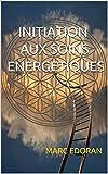 INITIATION AUX SOINS ENERGETIQUES