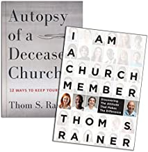 Thom S. Rainer Set - I Am a Church Member: Discovering the Attitude that Makes the Difference , Autopsy of a Deceased Church: 12 Ways to Keep Yours Alive