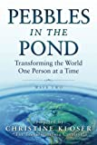 Pebbles in the Pond (Wave Two): Transforming the World One Person at a Time
