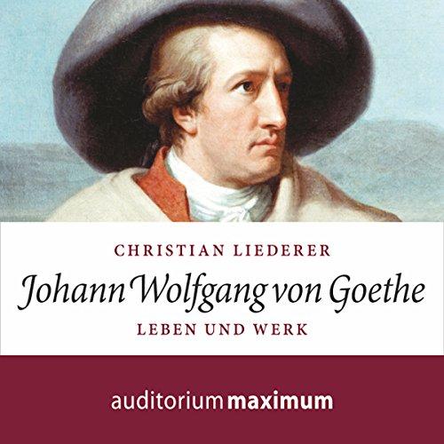 Johann Wolfgang von Goethe: Leben und Werk Titelbild