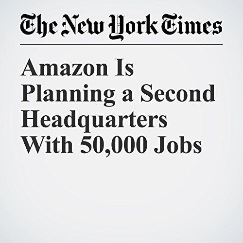 Amazon Is Planning a Second Headquarters With 50,000 Jobs copertina