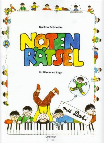 NOTENRÄTSEL für Klavieranfänger: Mit Dobi. 44 Rätsel und Aufgaben für junge Klavieranfänger - teils farbig, teils zum Ausmalen