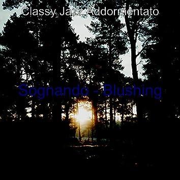 Sognando - Blushing