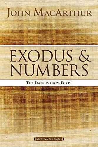 Exodus and Numbers: The Exodus from Egypt (MacArthur Bible Studies)