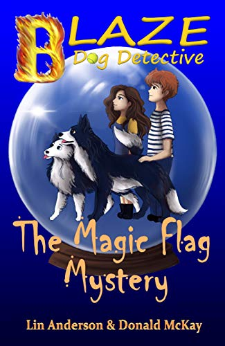 The Magic Flag Mystery (Blaze Dog Detective Book 1) by [Lin Anderson, Donald McKay]