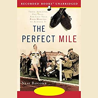 The Perfect Mile     Three Athletes. One Goal. And Less Than Four Minutes to Achieve It              By:                                                                                                                                 Neal Bascomb                               Narrated by:                                                                                                                                 Nelson Runger                      Length: 14 hrs and 14 mins     280 ratings     Overall 4.3