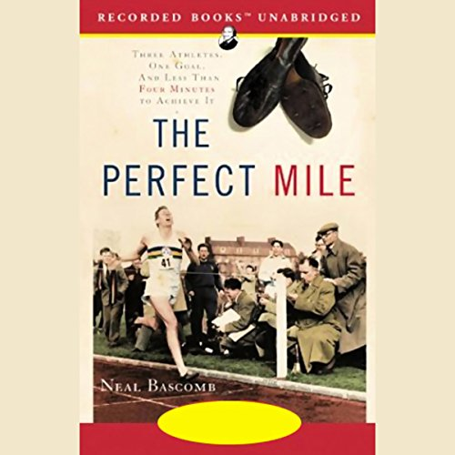 The Perfect Mile     Three Athletes. One Goal. And Less Than Four Minutes to Achieve It              By:                                                                                                                                 Neal Bascomb                               Narrated by:                                                                                                                                 Nelson Runger                      Length: 14 hrs and 14 mins     2 ratings     Overall 4.5