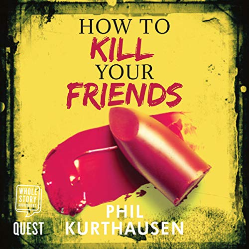 How to Kill Your Friends audiobook cover art