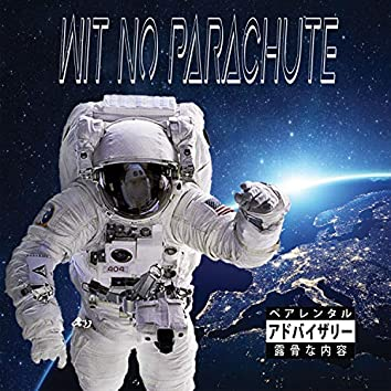 Wit No Parachute
