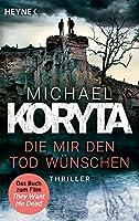 """Die mir den Tod wuenschen: Thriller - Das Buch zum Film """"They Want Me Dead"""" mit Angelina Jolie"""