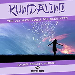 Kundalini: The Ultimate Guide for Beginners cover art