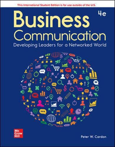 Compare Textbook Prices for Business Communication: Developing Leaders for a Networked World 4 Edition ISBN 9781260571356 by Cardon, Peter