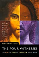 The Four Witnesses: The Rebel, the Rabbi, the Chronicler, and the Mystic