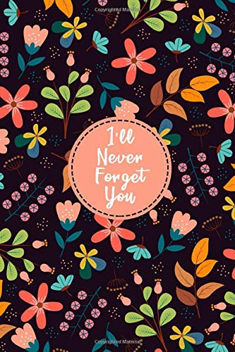 I'll Never Forget You: A Premium Journal And Logbook To Protect Usernames and Passwords  with Alphabetical Tabs (Home, Wifi, Internet Password Book / Password Keeper Notebook) - Purple Flower Cover