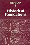 Historical Foundations: Studies of Literary References to Hesban