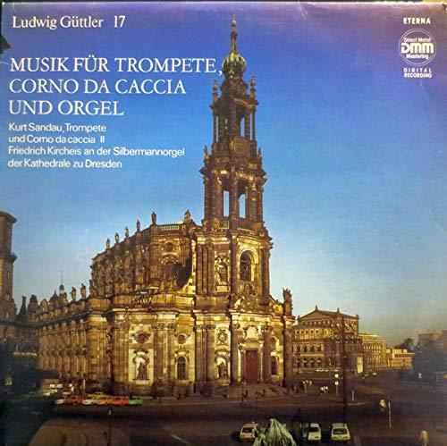 Ludwig Güttler, Kurt Sandau, Friedrich Kircheis - Musik Für Trompete, Corno Da Caccia Und Orgel - ETERNA - 725 092