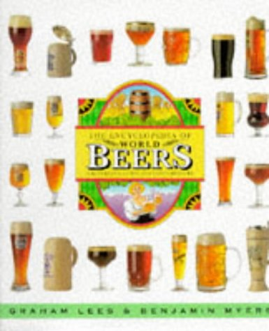 Encyclopedia of World Beers: A Reference Guide for Connoisseurs