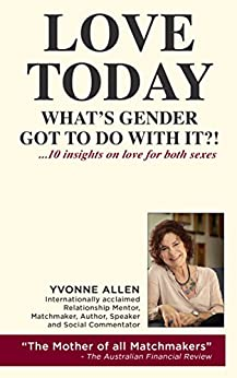 Love Today. What's Gender Got to Do With It?: 10 Valuable Insights on Love for Both Sexes. by [Yvonne Allen]