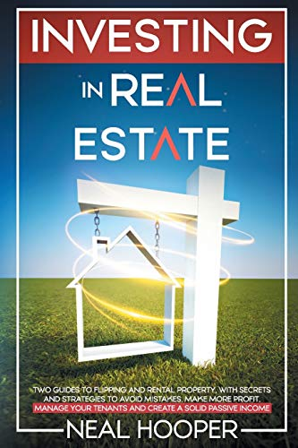 Real Estate Investing Books! - Investing in Real Estate: two guides to flipping and rental property, with secrets and strategies to avoid mistakes, make more profit, manage your tenants and create a solid passive income