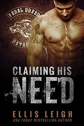 Claiming His Need (Feral Breed Motorcycle Club Series Book 2) (English Edition)