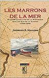 Les marrons de la mer : Evasions d'esclaves de la Martinique vers les îles de la Caraïbe (1833-1848)