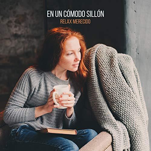 En un Comodo Sillon: Relax Merecido