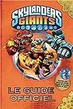Le guide officiel Skylanders Giants de David Marsac (3 juillet 2013) Relié