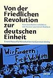 Von der Friedlichen Revolution zur deutschen Einheit/From Peaceful Revolution to German Unity