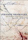 Strange Messenger: The Work of Patti Smith