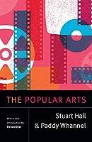 The Popular Arts (Stuart Hall: Selected Writings)