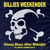 Billies Weekender DJ Spin Sampler 5 (グロッシー・ブルース・アフター・ミッドナイト)