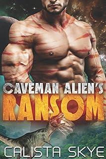 Caveman Alien's Ransom