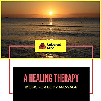 A Healing Therapy - Music For Body Massage