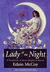 Lady of the Night: A Handbook of Moon Magick & Rituals (Llewellyn's Modern Witchcraft): Edain McCoy