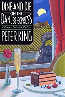 Dine and Die on the Danube Express: A Gourmet Detective Mystery