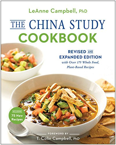 Image of The China Study Cookbook: Revised and Expanded Edition with Over 175 Whole Food, Plant-Based Recipes