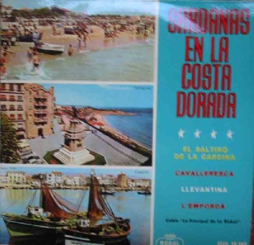 Antiguo Vinilo - Old Vinyl : SARDANAS EN LA COSTA BRAVA : El saltiró de la Cardina; Cavalleresca; Llevantina; L'Emporda. Cobla La Principal de La Bisbal