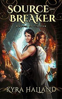 Source-Breaker (Tales of Tehovir Book 2) by [Kyra Halland]