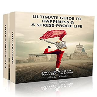 Ultimate Guide to Happiness & a Stress-Proof Life     2-in-One Book to Healthy Living              By:                                                                                                                                 Elizabeth Caroline                               Narrated by:                                                                                                                                 Becky Brabham                      Length: 1 hr and 37 mins     15 ratings     Overall 4.9