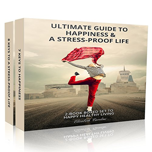 Ultimate Guide to Happiness & a Stress-Proof Life audiobook cover art