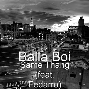 Same Thang (feat. Fedarro)