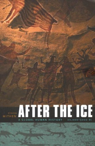 After the Ice: A Global Human History, 20,000–5000 BC