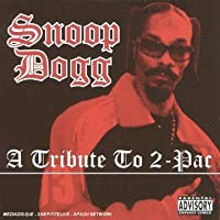 A Tribute To 2-Pac by Snoop Dogg