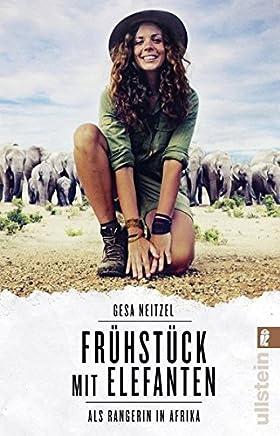 pdf Frühstück mit Elefanten: Als Rangerin in Afrika by Gesa Neitzel PDF Read