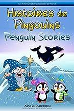 Histoires de pingouins Penguin Stories: Livre d'images bilingue Français-Anglais pour enfants, Children's Bilingual Pictur...