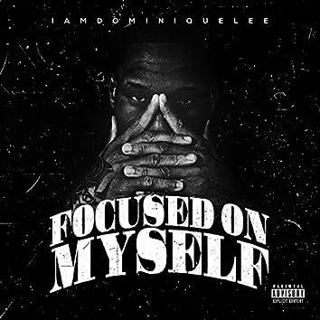 Focused on Myself