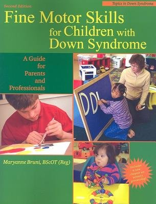 Fine Motor Skills for Children with Down Syndrome( A Guide for Parents and Professional)[FINE MOTOR