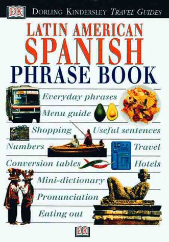 Latin American Spanish Phrase Book with Cassette(s) (DK Travel Guides Phrase Books)